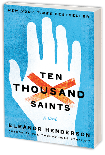 Ten Thousand Saints by author Eleanor Henderson